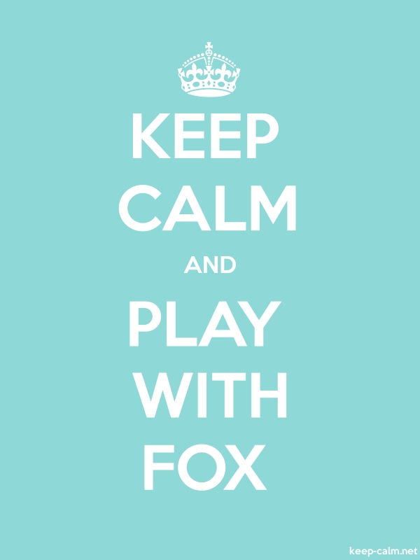 KEEP CALM AND PLAY WITH FOX - white/lightblue - Default (600x800)