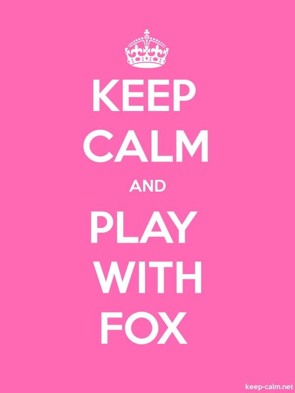 KEEP CALM AND PLAY WITH FOX - white/pink - Default (600x800)