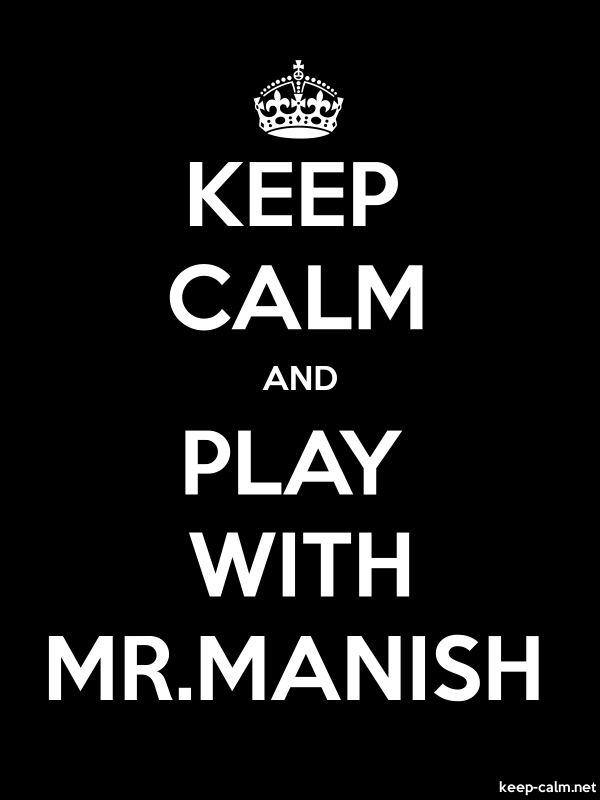 KEEP CALM AND PLAY WITH MR.MANISH - white/black - Default (600x800)