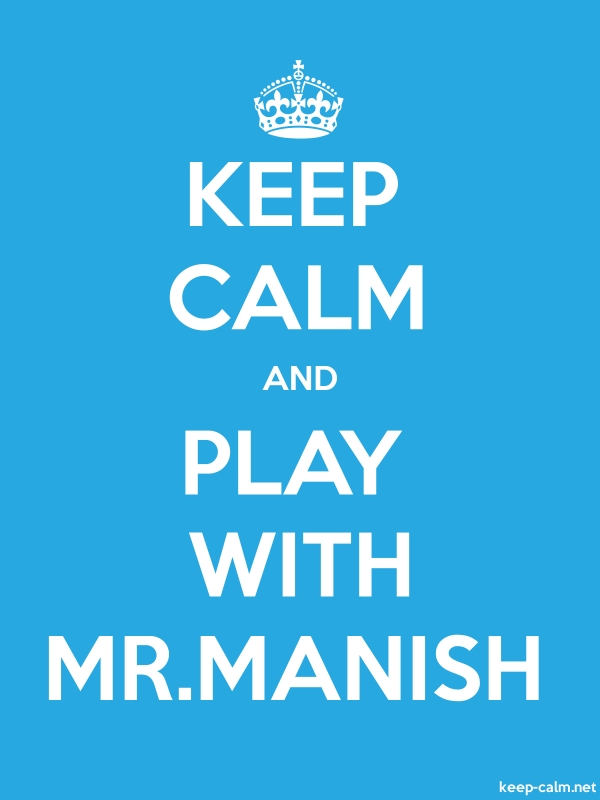 KEEP CALM AND PLAY WITH MR.MANISH - white/blue - Default (600x800)