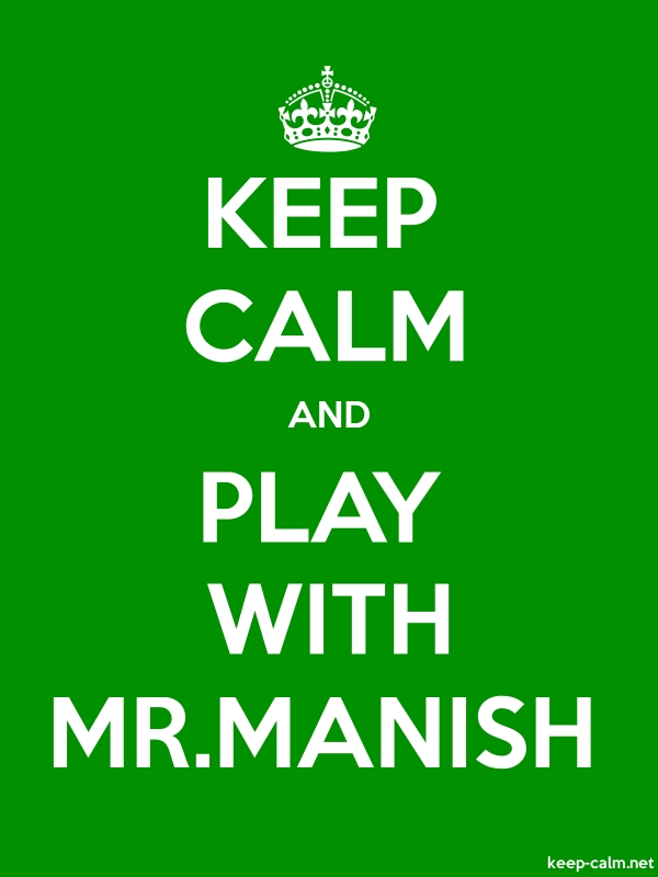KEEP CALM AND PLAY WITH MR.MANISH - white/green - Default (600x800)