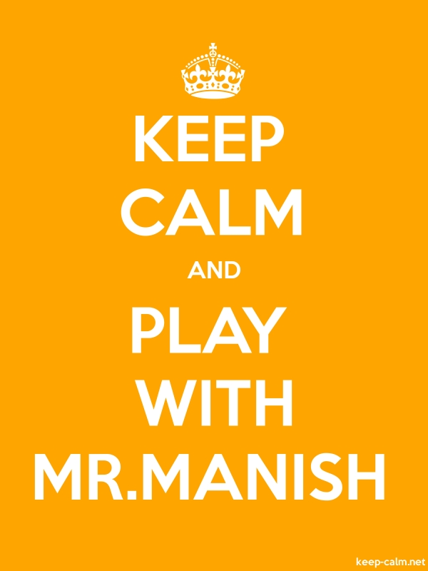 KEEP CALM AND PLAY WITH MR.MANISH - white/orange - Default (600x800)