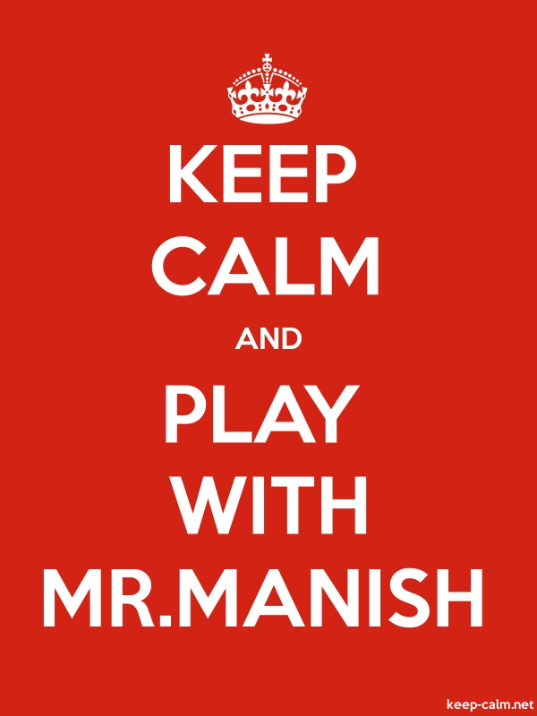 KEEP CALM AND PLAY WITH MR.MANISH - white/red - Default (600x800)