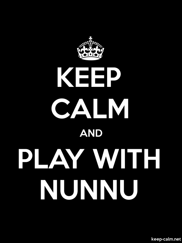 KEEP CALM AND PLAY WITH NUNNU - white/black - Default (600x800)