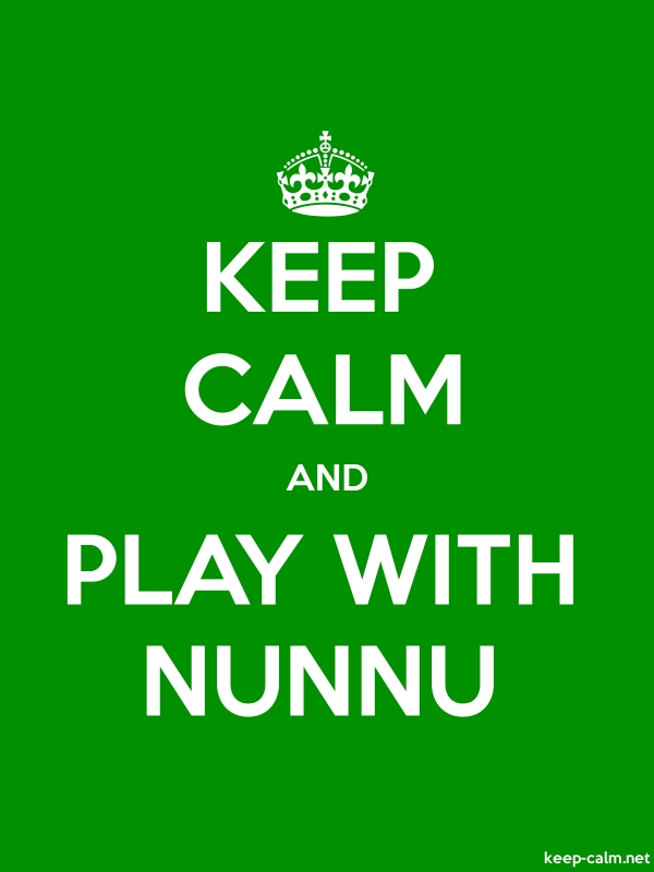 KEEP CALM AND PLAY WITH NUNNU - white/green - Default (600x800)