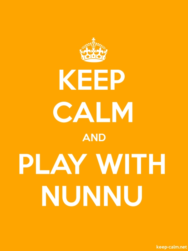 KEEP CALM AND PLAY WITH NUNNU - white/orange - Default (600x800)