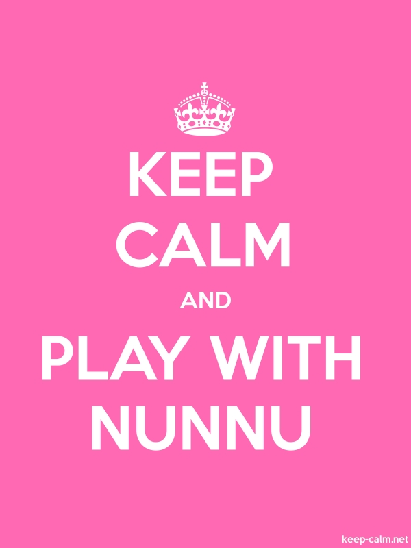 KEEP CALM AND PLAY WITH NUNNU - white/pink - Default (600x800)