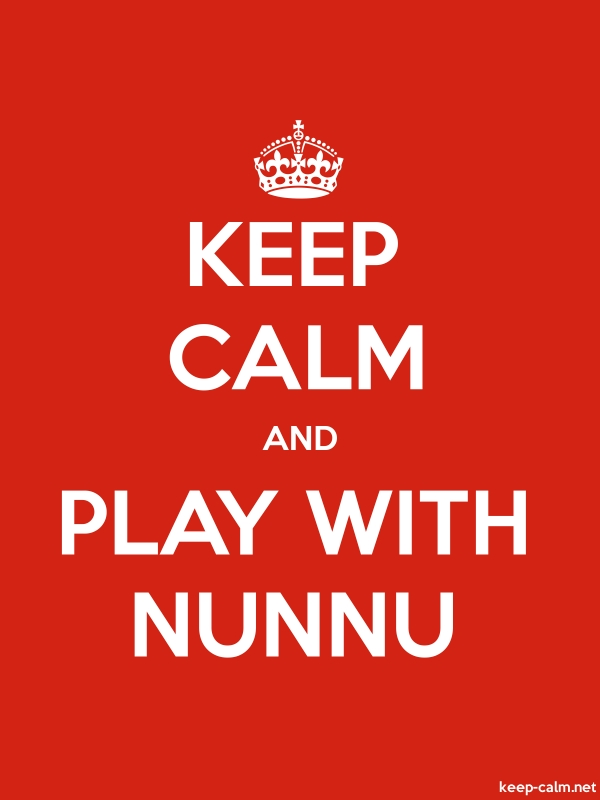KEEP CALM AND PLAY WITH NUNNU - white/red - Default (600x800)