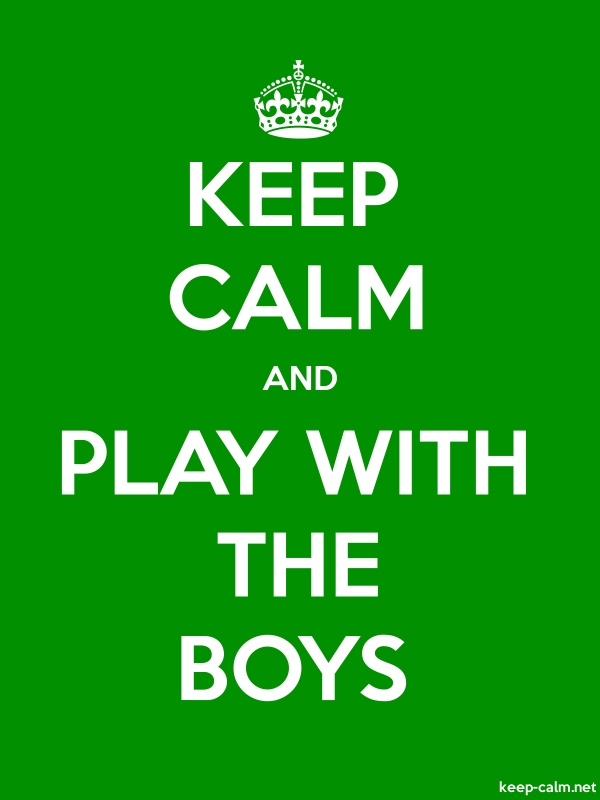 KEEP CALM AND PLAY WITH THE BOYS - white/green - Default (600x800)