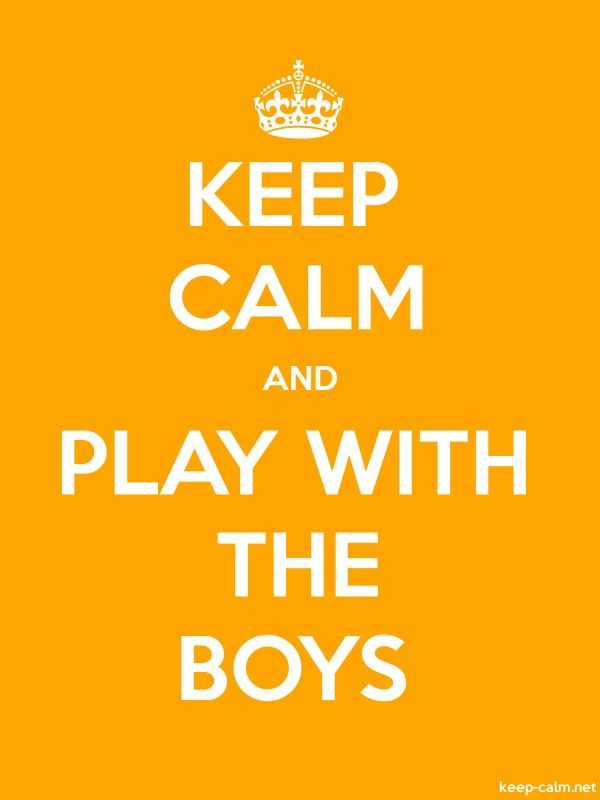 KEEP CALM AND PLAY WITH THE BOYS - white/orange - Default (600x800)