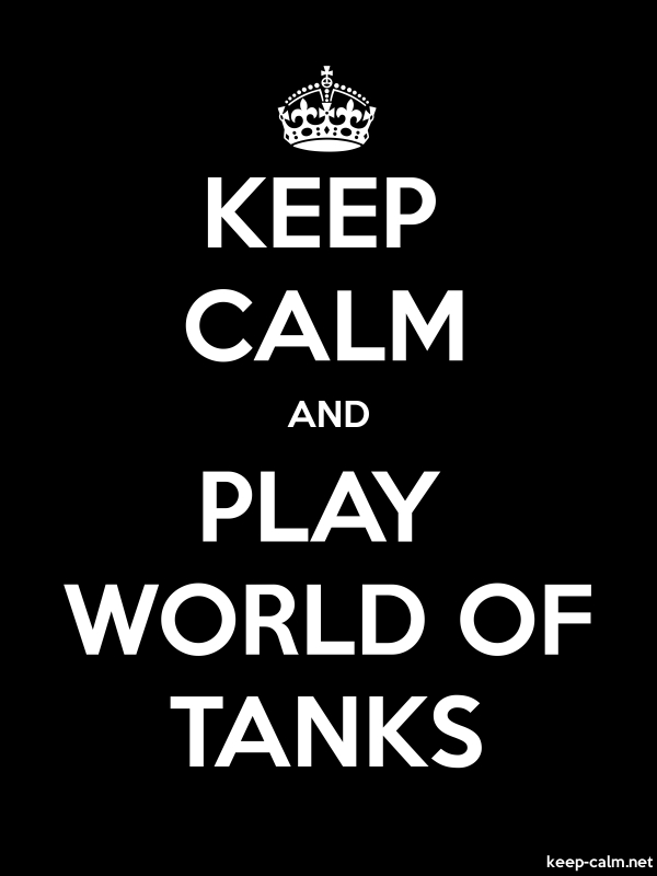 KEEP CALM AND PLAY WORLD OF TANKS - white/black - Default (600x800)
