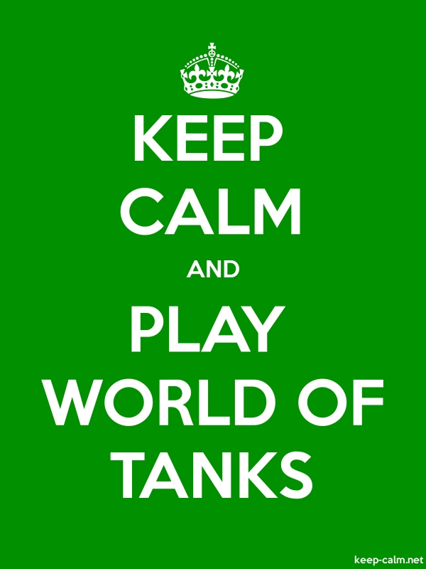 KEEP CALM AND PLAY WORLD OF TANKS - white/green - Default (600x800)