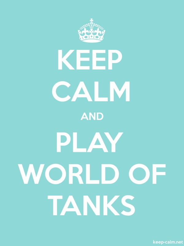 KEEP CALM AND PLAY WORLD OF TANKS - white/lightblue - Default (600x800)