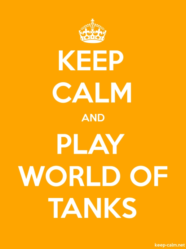 KEEP CALM AND PLAY WORLD OF TANKS - white/orange - Default (600x800)