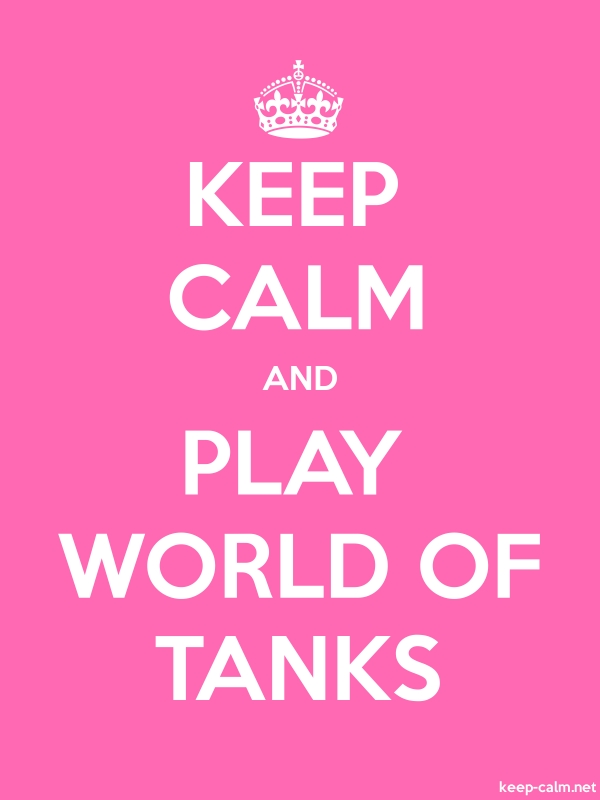 KEEP CALM AND PLAY WORLD OF TANKS - white/pink - Default (600x800)