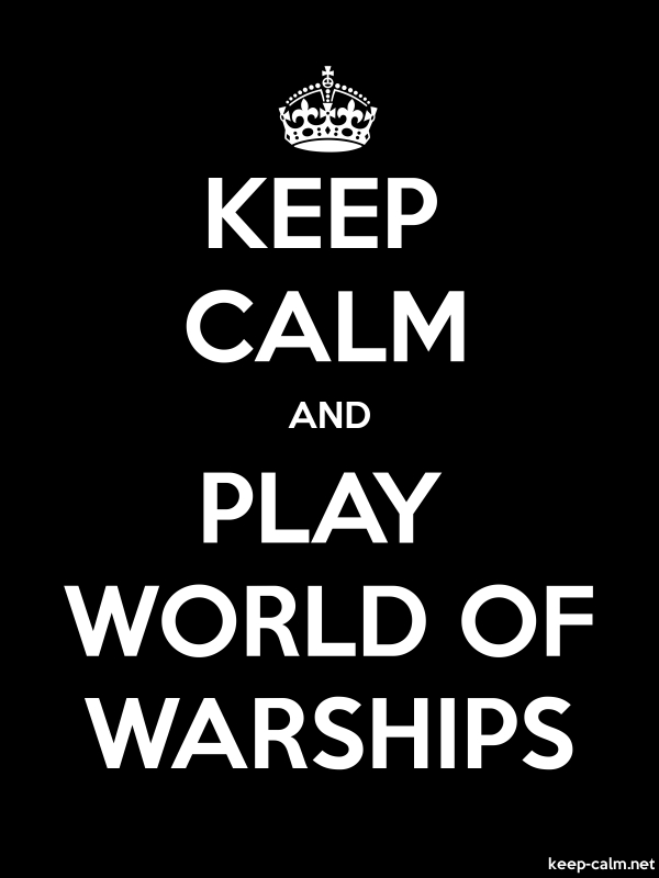 KEEP CALM AND PLAY WORLD OF WARSHIPS - white/black - Default (600x800)