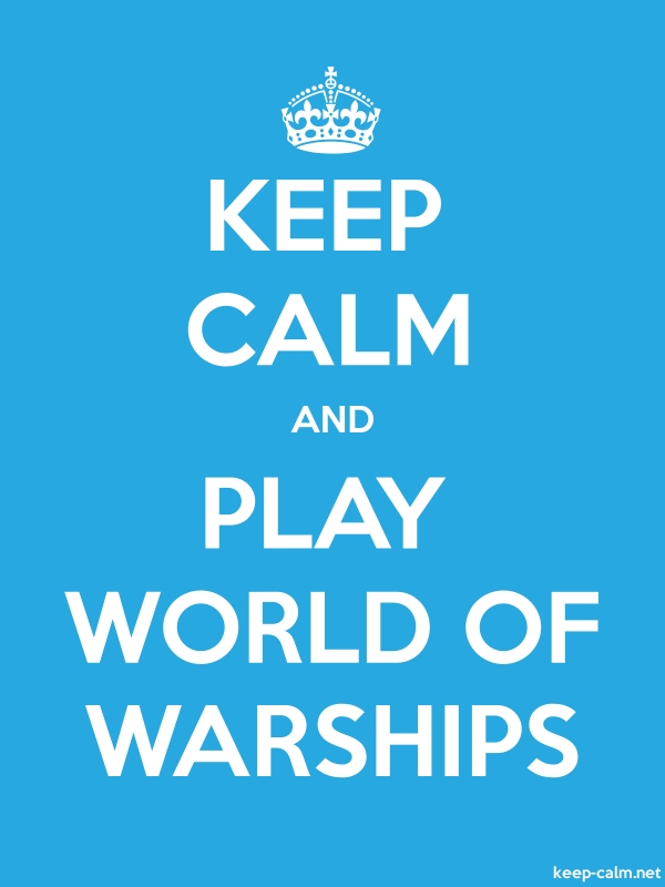 KEEP CALM AND PLAY WORLD OF WARSHIPS - white/blue - Default (600x800)