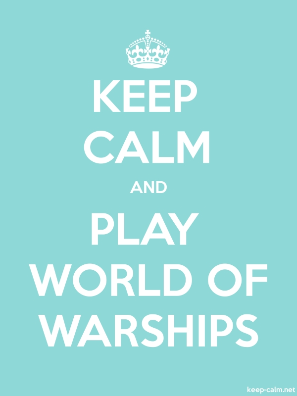 KEEP CALM AND PLAY WORLD OF WARSHIPS - white/lightblue - Default (600x800)