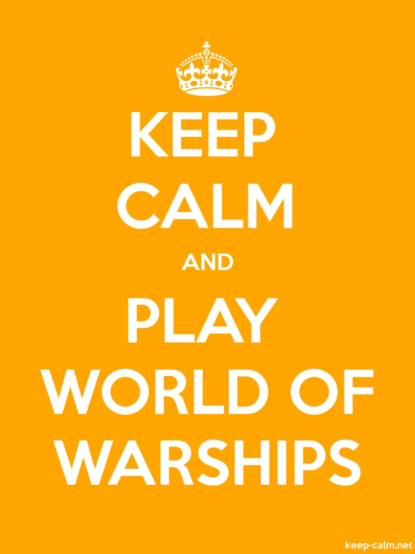 KEEP CALM AND PLAY WORLD OF WARSHIPS - white/orange - Default (600x800)