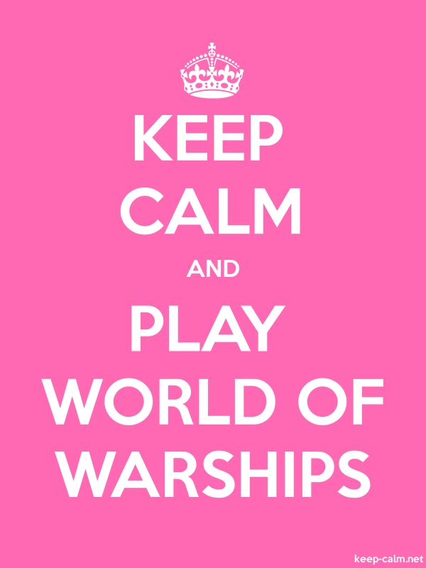 KEEP CALM AND PLAY WORLD OF WARSHIPS - white/pink - Default (600x800)