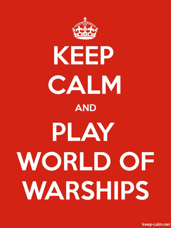 KEEP CALM AND PLAY WORLD OF WARSHIPS - white/red - Default (600x800)