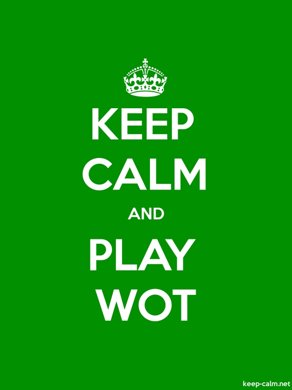 KEEP CALM AND PLAY WOT - white/green - Default (600x800)