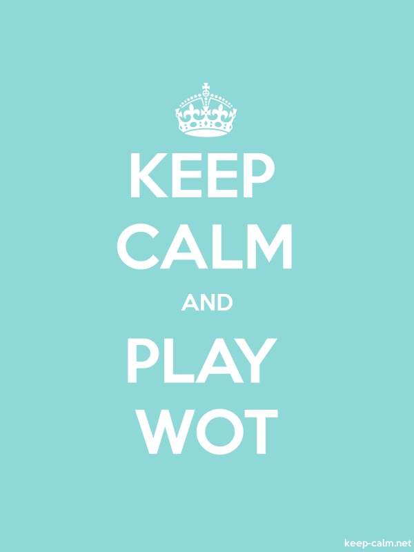 KEEP CALM AND PLAY WOT - white/lightblue - Default (600x800)