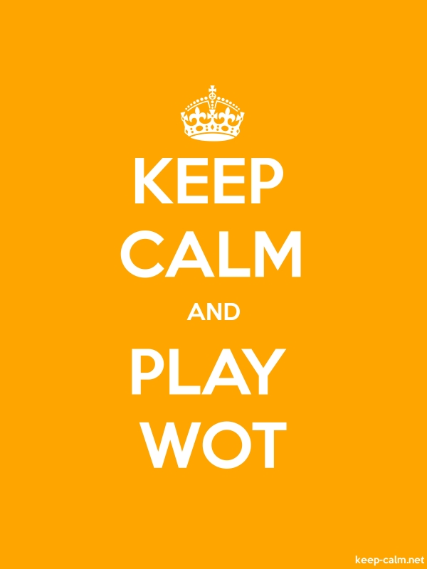 KEEP CALM AND PLAY WOT - white/orange - Default (600x800)