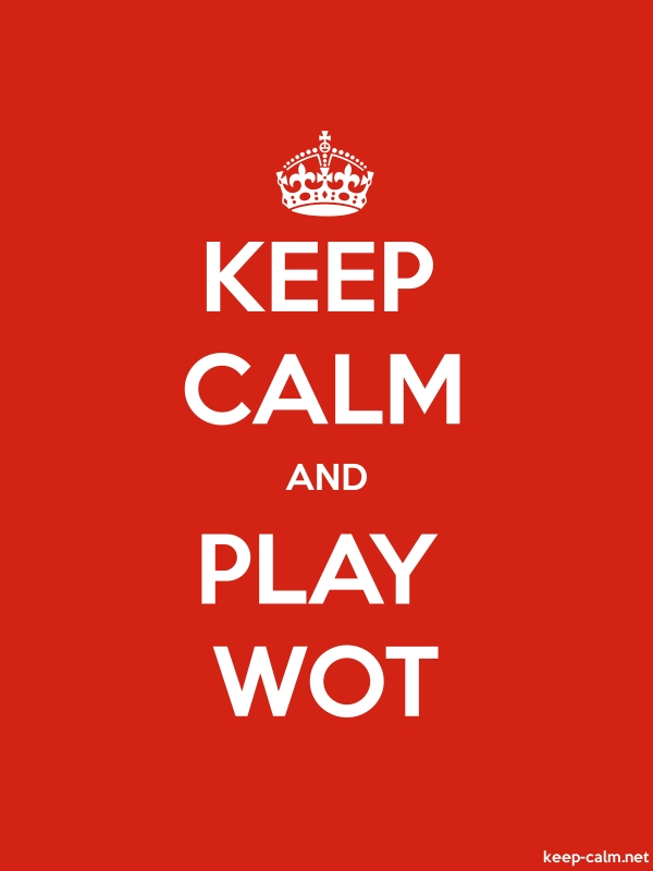 KEEP CALM AND PLAY WOT - white/red - Default (600x800)