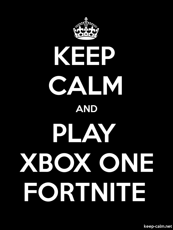 KEEP CALM AND PLAY XBOX ONE FORTNITE - white/black - Default (600x800)