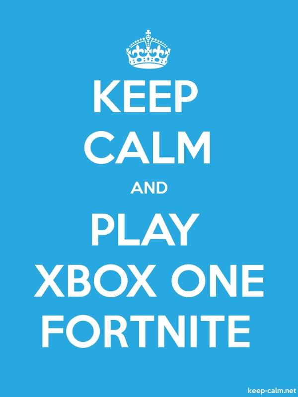 KEEP CALM AND PLAY XBOX ONE FORTNITE - white/blue - Default (600x800)