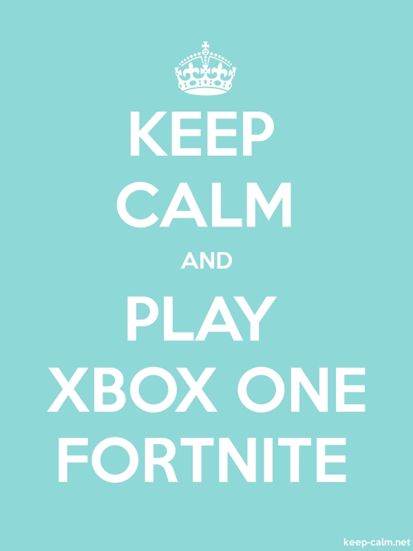 KEEP CALM AND PLAY XBOX ONE FORTNITE - white/lightblue - Default (600x800)