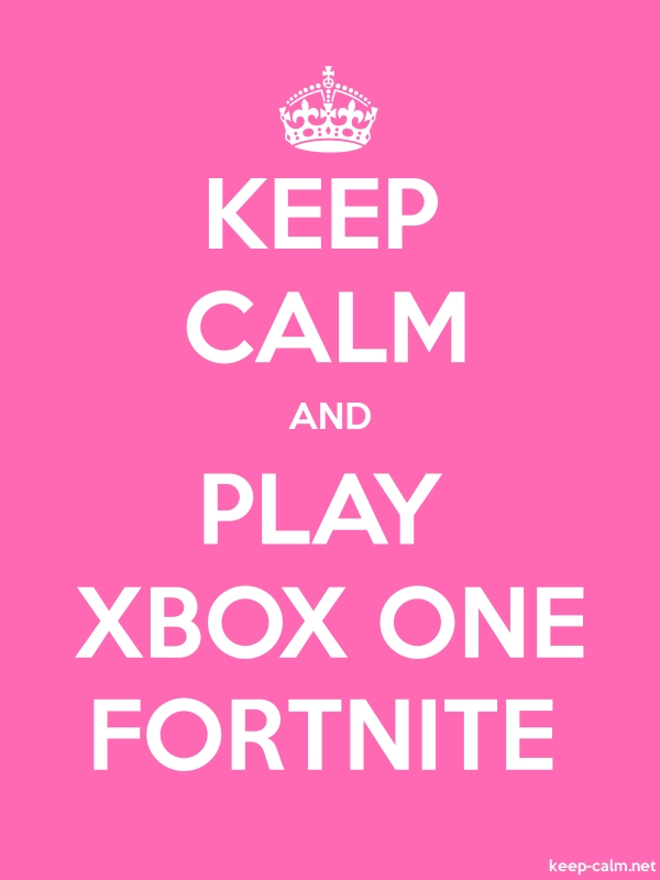 KEEP CALM AND PLAY XBOX ONE FORTNITE - white/pink - Default (600x800)