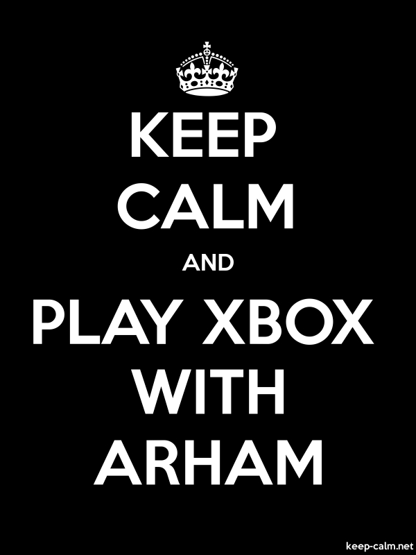 KEEP CALM AND PLAY XBOX WITH ARHAM - white/black - Default (600x800)