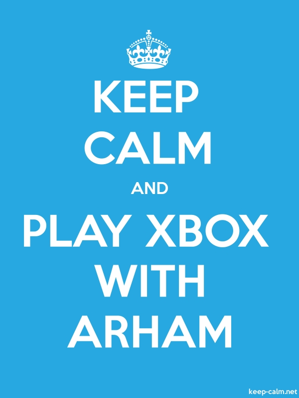 KEEP CALM AND PLAY XBOX WITH ARHAM - white/blue - Default (600x800)