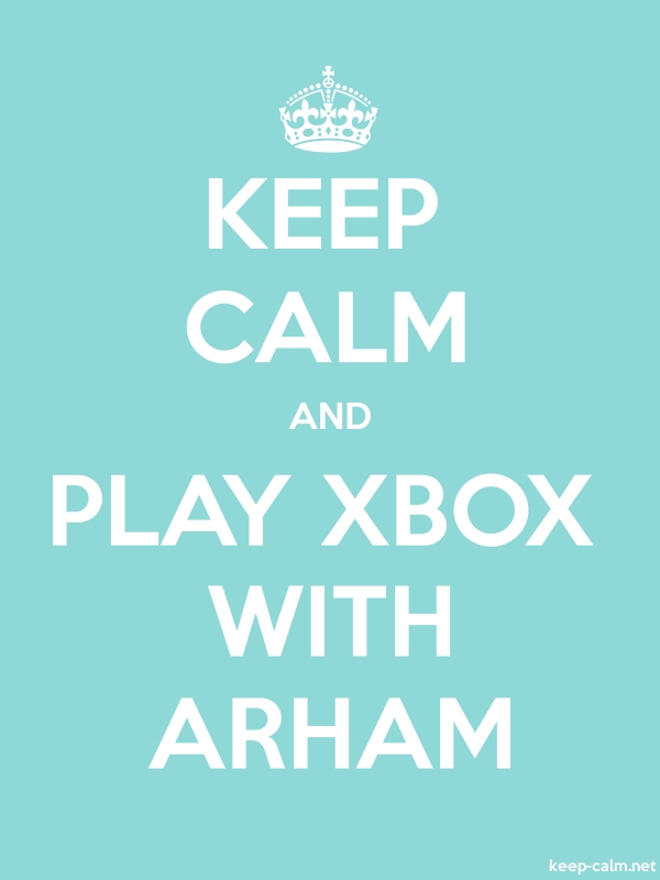 KEEP CALM AND PLAY XBOX WITH ARHAM - white/lightblue - Default (600x800)