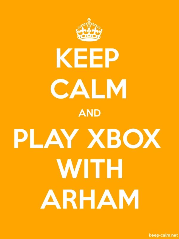 KEEP CALM AND PLAY XBOX WITH ARHAM - white/orange - Default (600x800)