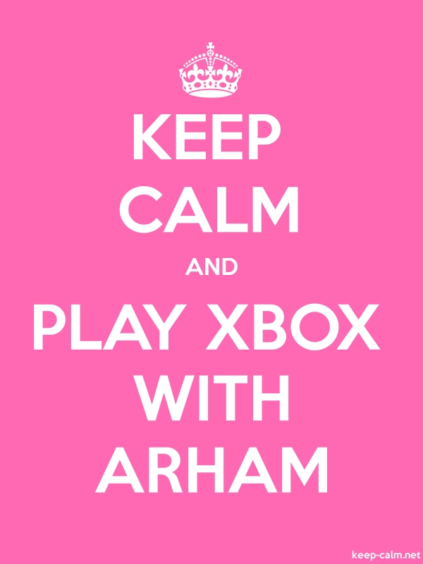 KEEP CALM AND PLAY XBOX WITH ARHAM - white/pink - Default (600x800)