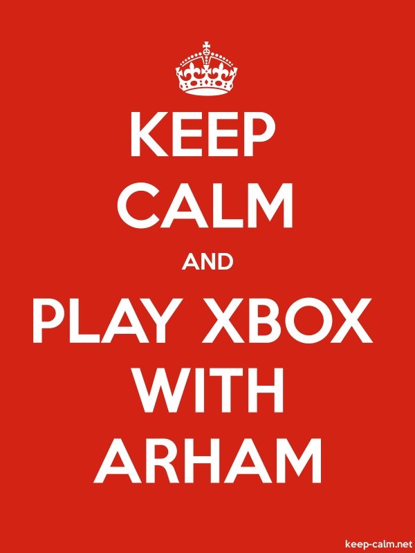 KEEP CALM AND PLAY XBOX WITH ARHAM - white/red - Default (600x800)