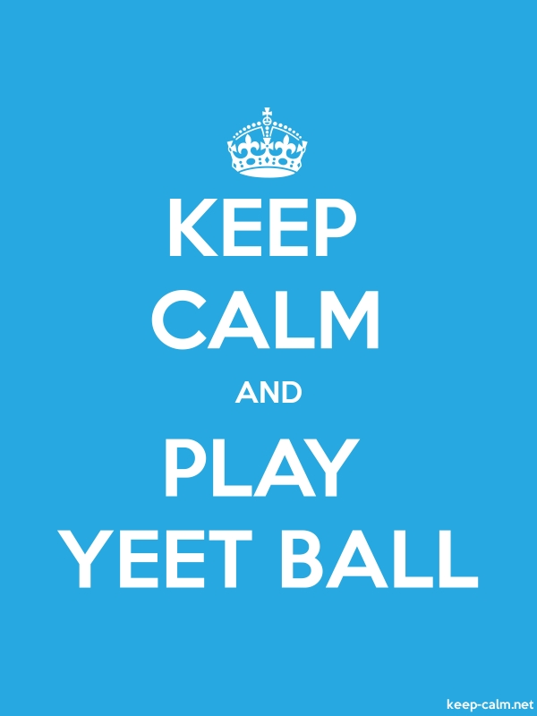 KEEP CALM AND PLAY YEET BALL - white/blue - Default (600x800)