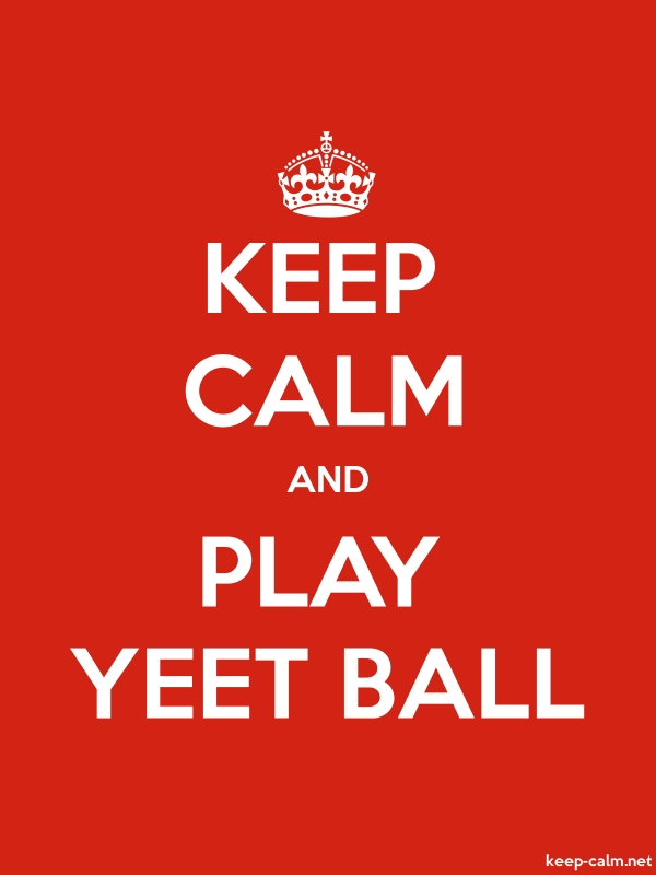 KEEP CALM AND PLAY YEET BALL - white/red - Default (600x800)