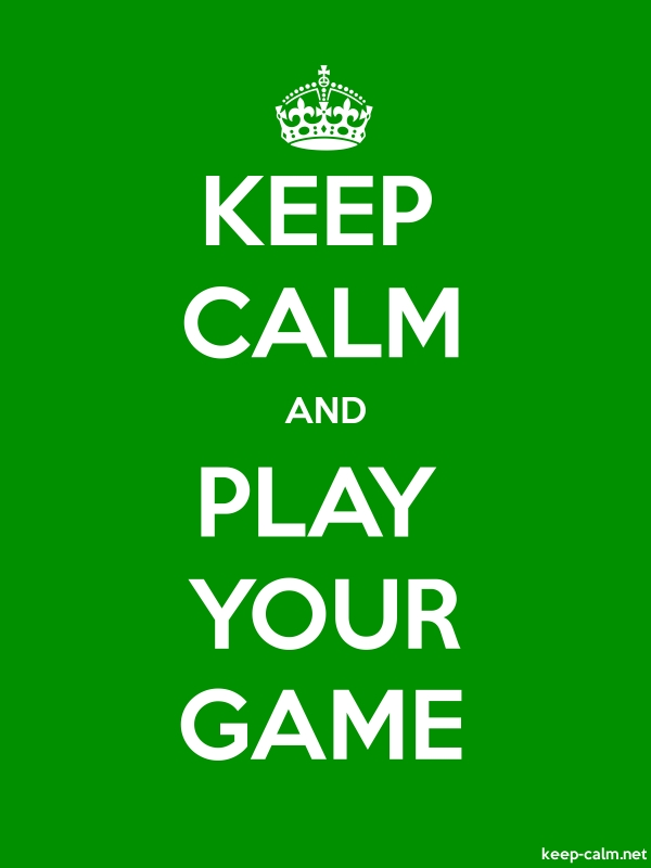 KEEP CALM AND PLAY YOUR GAME - white/green - Default (600x800)