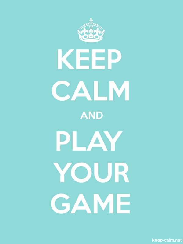 KEEP CALM AND PLAY YOUR GAME - white/lightblue - Default (600x800)