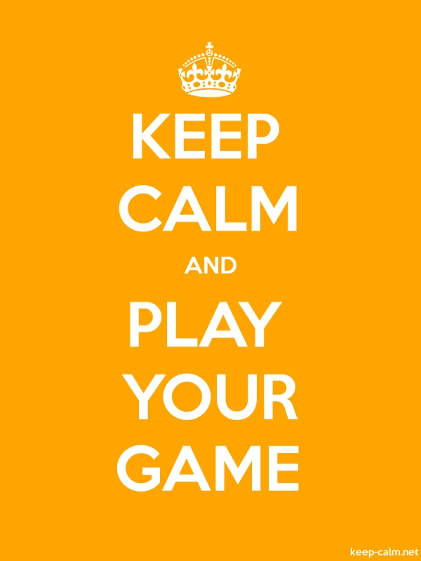 KEEP CALM AND PLAY YOUR GAME - white/orange - Default (600x800)