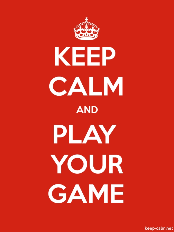 KEEP CALM AND PLAY YOUR GAME - white/red - Default (600x800)