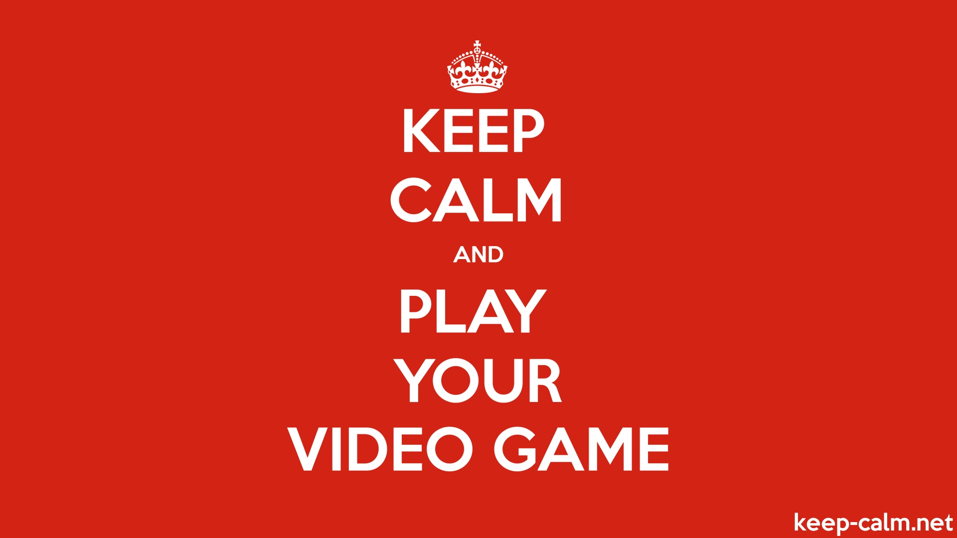 Keep Calm And Play Your Video Game Keep Calm Net