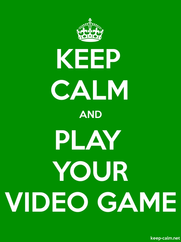 KEEP CALM AND PLAY YOUR VIDEO GAME - white/green - Default (600x800)