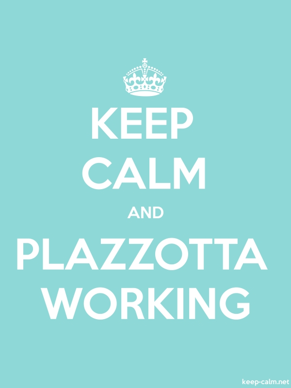 KEEP CALM AND PLAZZOTTA WORKING - white/lightblue - Default (600x800)