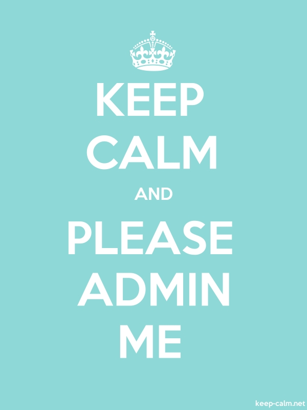 KEEP CALM AND PLEASE ADMIN ME - white/lightblue - Default (600x800)