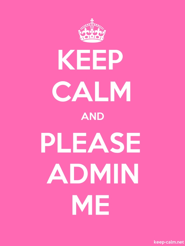 KEEP CALM AND PLEASE ADMIN ME - white/pink - Default (600x800)